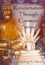 "Reincarnation Through Common Sense by Doug ""Ten"" Rose"